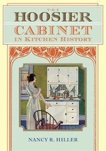 Book cover of The Hoosier Cabinet in Kitchen History