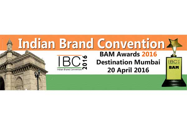 Indian Brand Convention & BAM Awards 2016 announces commencement and is open for participation now!