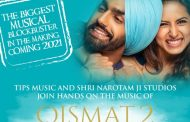 "TIPS MUSIC ACQUIRES WORLDWIDE MUSIC RIGHTS OF AMMY VIRK & SARGUN MEHTA STARER ""QISMAT 2"""