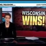 Wiscon Wins Rachel Maddow MSNBC
