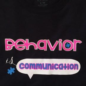 Autism Behavior is Communication Shirt