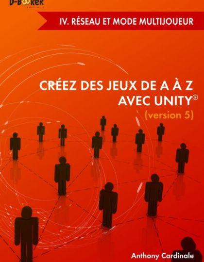 Créez des jeux de A à Z avec Unity - IV. Réseau et mode multijoueur