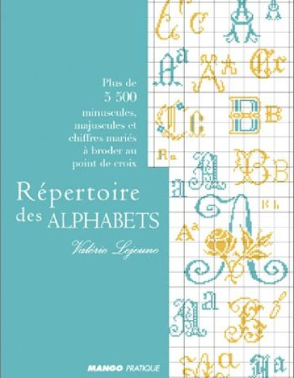 Répertoire des alphabets-Plus de 5 500 minuscules- majuscules et chiffres mariés à broder au point de croix