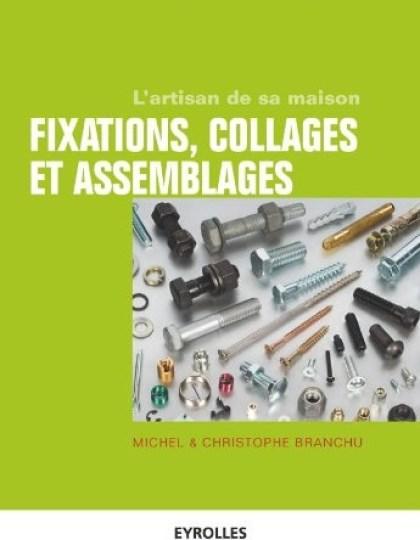 Fixations, collages et assemblages
