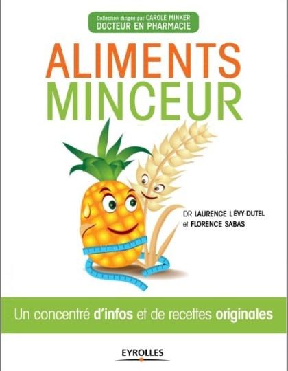 Aliments minceur : Un concentré d'infos et de recettes originales