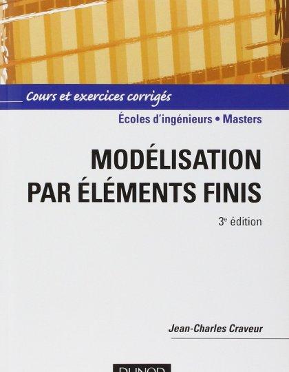 Modélisation par éléments finis : Cours et exercices corrigés - 3ème édition