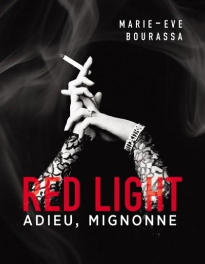 Red Light Tome 1 Adieu Mignonne - Marie-Eve Bourassa 2016
