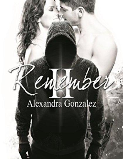 Remember Tome 2 - Alexandra Gonzalez 2016