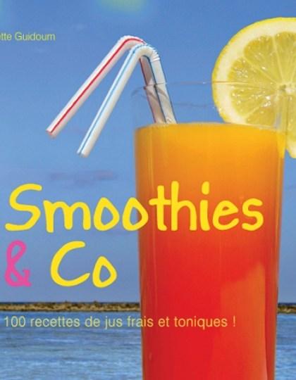 Smoothies & Co - 100 recettes de jus frais et toniques