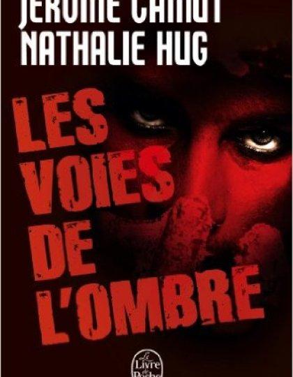Les voies de l'ombre T1 à 4 Jerome Camut Nathalie Hug