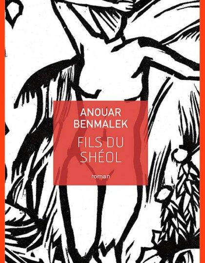 Anouar Benmalek - Fils du Shéol