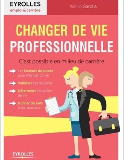 Changer de vie professionnelle (2016) - C'est possible en milieu de carrière