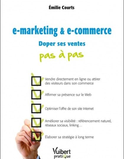 e-marketing & e-commerce - Doper ses ventes pas à pas