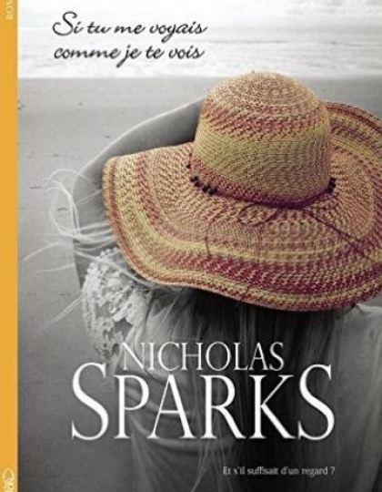 Si tu me voyais comme je te vois - Nicholas Sparks