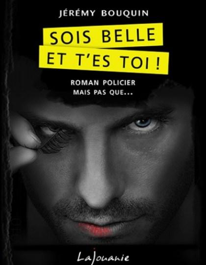 Sois Belle Et T'es Toi ! - Jérémy Bouquin 2016