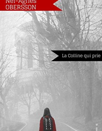La Colline Qui Prie (2016) - Nel Agnes Obersson
