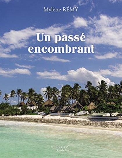 Un Passé Encombrant - Mylène Rémy 2016