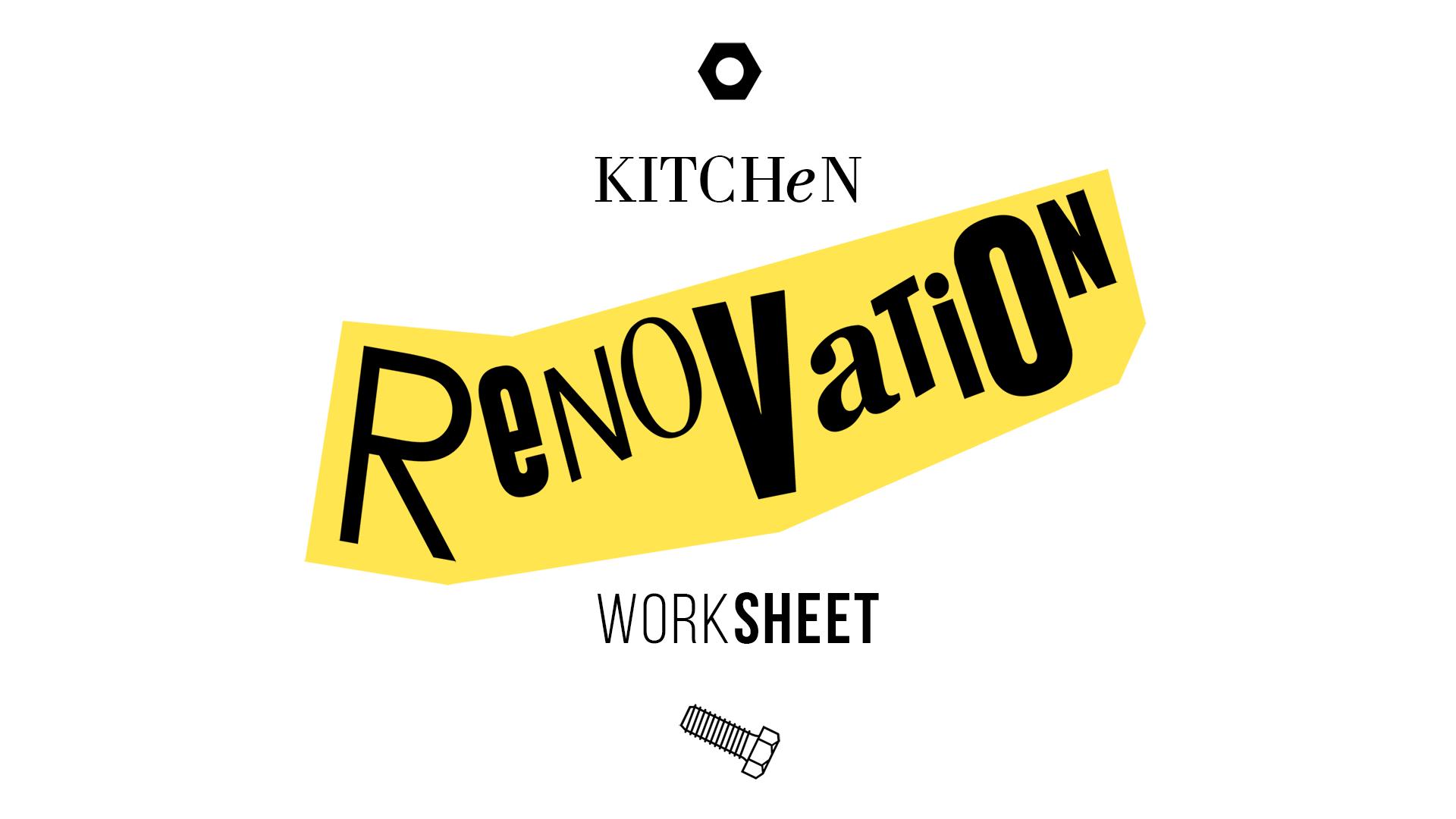 Free Kitchen Renovation Worksheet
