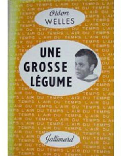 Orson Welles - Une grosse légume