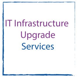 IT Infrastructure Upgrade services