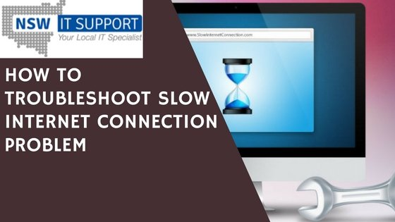 How To Troubleshoot Slow Internet Connection Problem
