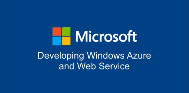 Developing-Windows-Azure-and-Web-Service-20487B