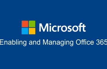 Enabling & Managing Office 365