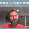 Do you have the Will Power?  | Monday Motivation