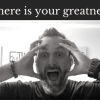 Where is your greatness?