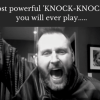 The most powerful 'KNOCK-KNOCK' game you will ever play…..