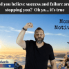Would you believe success and failure are both stopping you?  Oh ya… it's true