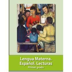 Lengua Materna Español. Lecturas Primer grado