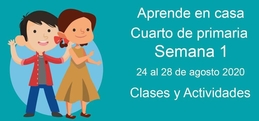Aprende en casa cuarto de primaria semana 1 del 24 al 28 de agosto 2020 todas las clases y actividades