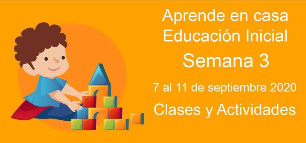Aprende en casa educación inicial semana 3 del 7 al 11 de septiembre 2020