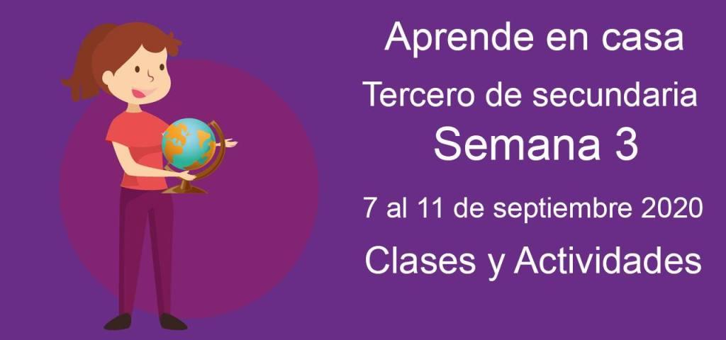 Aprende en casa tercero de secundaria semana 3 del 7 al 11 de septiembre 2020 clases y actividades