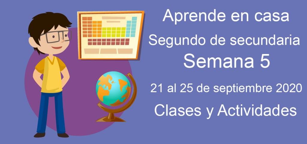 Aprende en casa segundo de secundaria semana 5 del 21 al 25 de septiembre 2020 clases y actividades