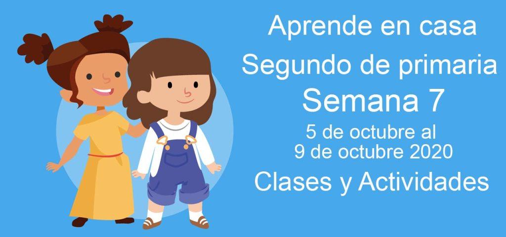 Aprende en casa Segundo de Primaria semana 7 del 5 al 9 de octubre 2020 clases y actividades