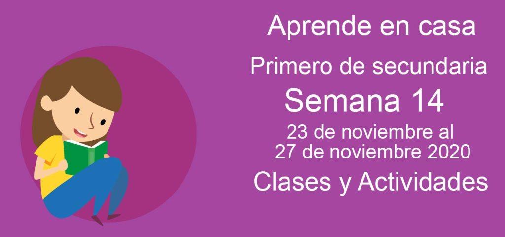 Aprende en casa Primero de secundaria semana 14 del 23 al 27 de noviembre 2020 clases y actividades