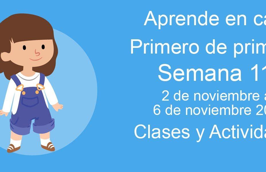Aprende en casa Primero de Primaria semana 11 del 2 al 6 de noviembre 2020 clases y actividades