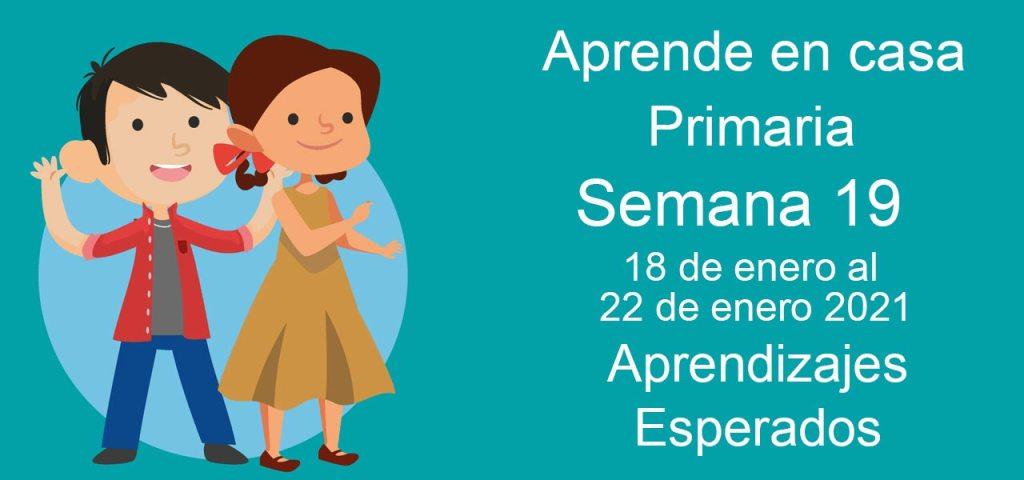 Aprendizajes esperados Aprende en Casa Semana 19 del 18 al 22 de enero de aprende en casa Primaria