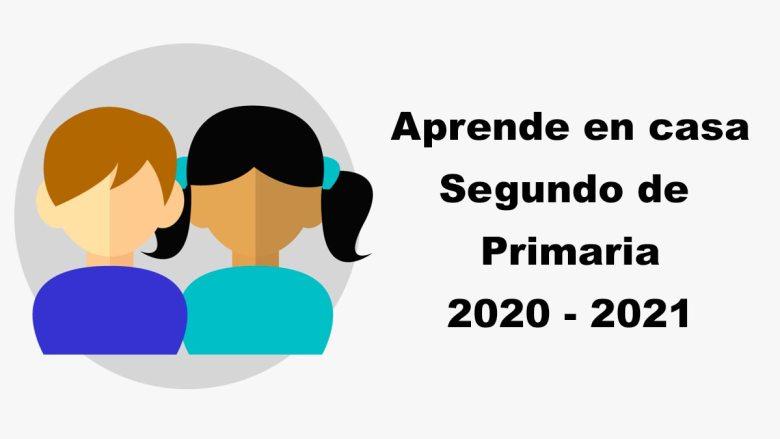 Segundo de Primaria Aprende en casa 2020 - 2021