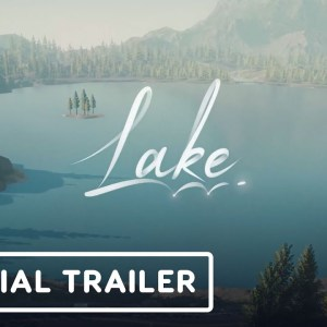 Lake -  Official Launch Trailer