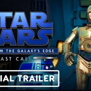 Star Wars: Tales from the Galaxy's Edge - Official Last Call Launch Trailer
