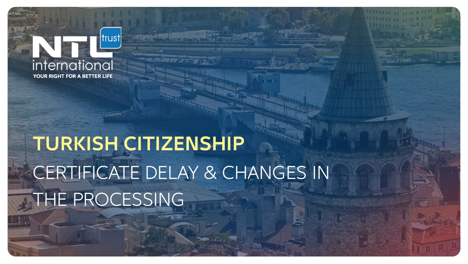 Turkish Citizenship certificate delay & Changes in the processing NTL