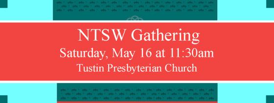 Saturday May 16 – NTSW Gathering