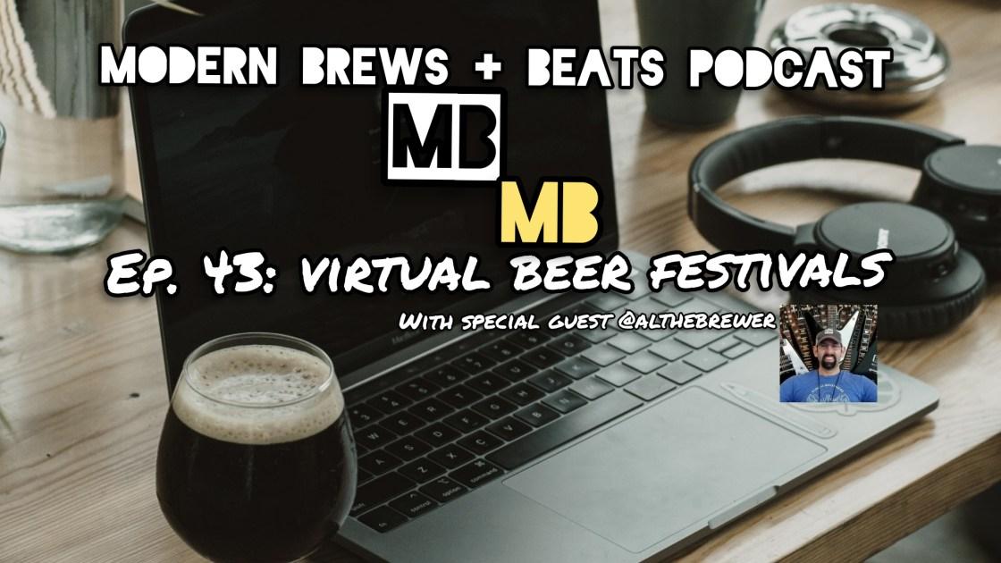 Modern Brews + Beats 43: Virtual Beer Festivals with @althebrewer