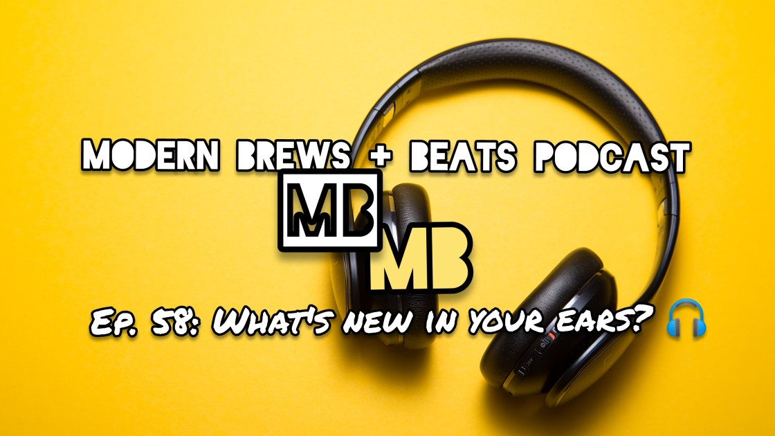 Cover image for episode 58 of Modern Brews + Beats
