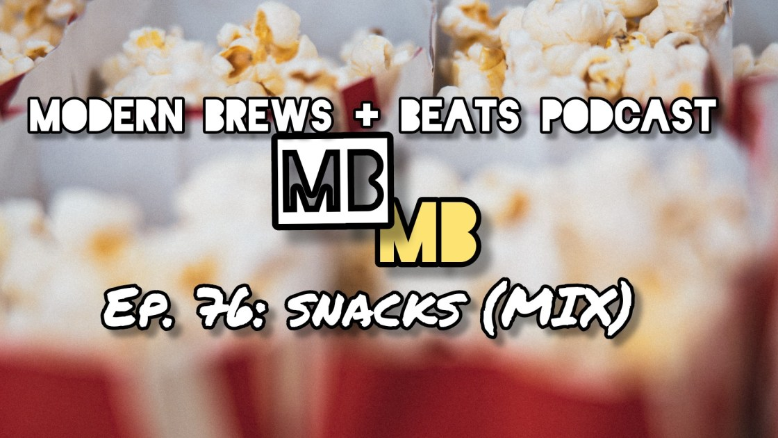 Picture of red bags of popcorn as the backdrop for the cover image of Modern Brews + Beats 76: Snacks (Mix)