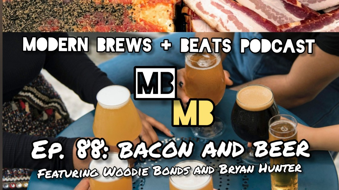 Top image features different slabs of bacon and the bottom image features people holding glasses of beer as the cover image for Modern Brews + Beats 88: Bacon and Beer