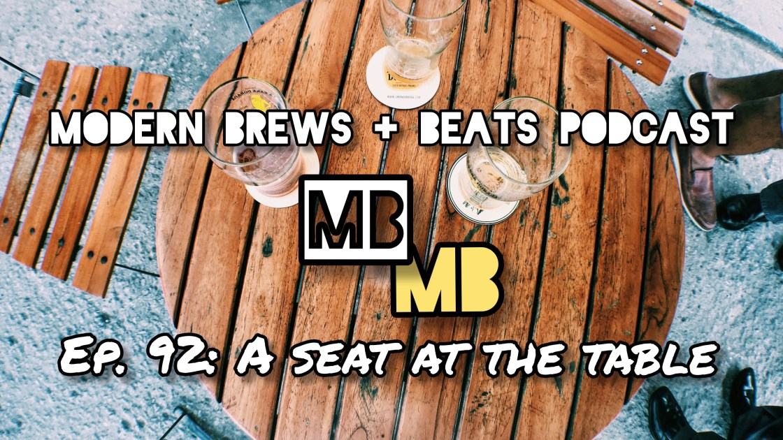 Picture of table with beer as the cover of Modern Brews + Beats 92: A Seat at the Table